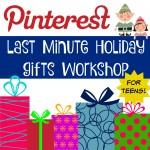 Pinterest Holiday Gift Workshop for Teens